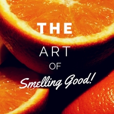 Art of Smelling Good